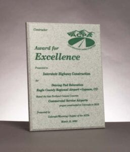 2020 American Concrete Pavement Association, Award for Excellence in Concrete Pavement for work on Deicing Pad Relocation at Eagle County Regional Airport in Gypsum, CO.